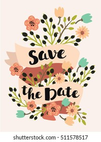 Vector template save the date with floral frame, leaves. Artistic vector design for banners, greeting cards,sales, posters in vintage style. Hand Drawn lettering in vintage color