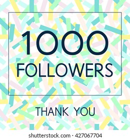Vector Thank You 1000 followers card.Template for social networks, blogs. Background with colorful paper confetti