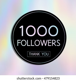 Vector Thank You 1000 followers card.Template for social networks, blogs. Holographic background
