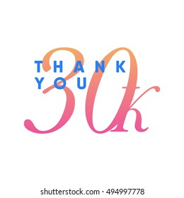 Vector thank you design template for network friends and followers. image for Social Networks. Web user celebrates large no of subscribers or followers. 30k followers.