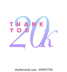 Vector thank you design template for network friends and followers. image for Social Networks. Web user celebrates large no of subscribers or followers. 20k followers.