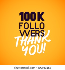 Vector thanks design template for network friends and followers. Thank you 100 K followers card. Image for Social Networks. Web user celebrates a large number of subscribers or followers.