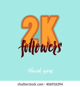 Vector thanks design template for network friends and followers. Thank you 2K followers card. Image for Social Networks. Web user celebrates large number of subscribers or followers. 2000 followers.