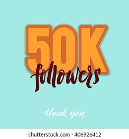 Vector thanks design template for network friends and followers. Thank you 50K followers card. Image for Social Networks. Web user celebrates large number of subscribers or followers. 50000 followers.