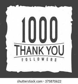 Vector thanks picture for network friends and followers. Thank you 1000 followers card, poster template with retro grunge distressed effect and black frame. Use for print, web.