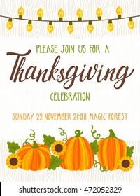 Vector Thanksgiving invitation template. Invite for harvest dinner. Autumn background with wooden texture, garland of lamps, pumpkins, sunflowers and hand written text.