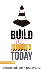 Vector toy black traffic cone with motivational text: build your future today. Construction machinery illustration in child style for kids room, t-shirt, invitations, game, website, mobile app.