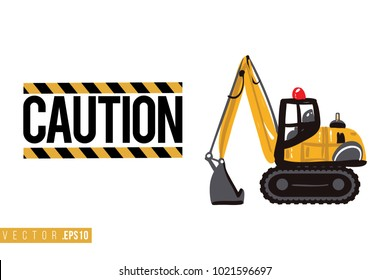 Vector toy crawler excavator with motivational text: caution sign. Construction machinery illustration in child style for kids room, t-shirt, invitations, game, website, mobile app. Greeting card.