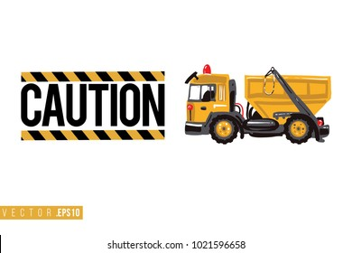 Vector toy garbage truck with motivational text: caution sign. Construction machinery illustration in child style for kids room, t-shirt, invitations, game, website, mobile app. Greeting card.