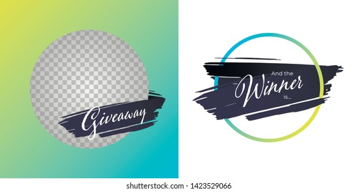 Vector trendy gradient brush giveaway banner. Set of message and winner illustration hand drawn stroke in circle frame. Design element for modern style promotion adveritisng post in social network