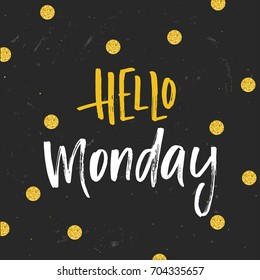 Vector trendy hand lettering poster. Hand drawn calligraphy  hello monday  c1d59b49e77f2