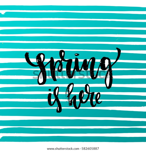 """Vector trendy hand lettering poster. Hand drawn calligraphy """" spring is here"""""""