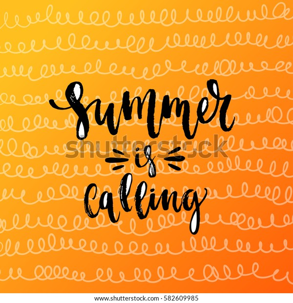 """Vector trendy hand lettering poster. Hand drawn calligraphy """"summer is calling"""""""