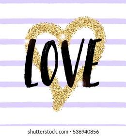 "Vector trendy illustration with ""Love"" lettering and golden glitter heart on grunge striped background. Handwritten design. Modern calligraphy"