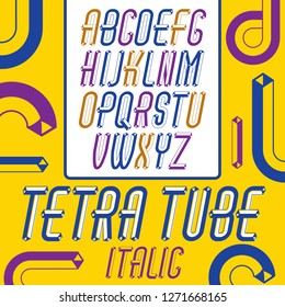 Vector trendy vintage capital English alphabet letters collection. Funky italic condensed font, typescript can be used in art creation. Made using tetrahedral tetra tube design.