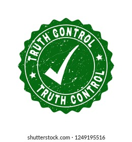 Vector Truth Control scratched stamp seal with tick inside. Green Truth Control imprint with grunge texture. Round rubber stamp imprint.
