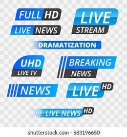 Vector tv news banner interface , news label strip or icon, live news, breaking news, full Hd, ultra HD, dramatization, live stream inscription. Blue set of media labels on transparent background
