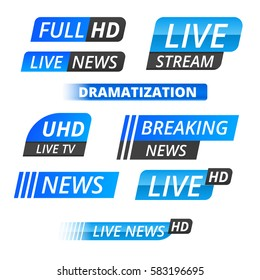 Vector tv news banner interface , news label strip or icon, live news, breaking news, full Hd, ultra HD, dramatization, live stream inscription. Blue set of media labels on white background
