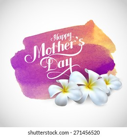 vector typographic illustration of Happy Mothers Day label with frangipani flowers on the watercolor stain background. postcard design
