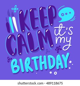 Vector Typography Poster Concept. Keep calm it's my birthday. Typography Sketches for your greeting birthday card. Vintage Birthday Card design template. Vector illustration - stock vector.