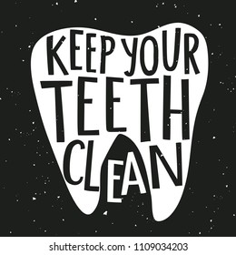 Vector typography poster - keep your teeth clean