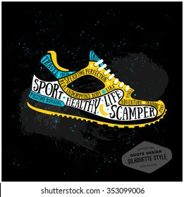 Vector typography poster with training shoes icon. Quote for card. Creative print. Silhouette style. Running shoe, sneaker isolated on black background. Flat design. 10 eps