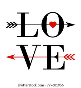 Vector typography text LOVE decorated arrow. Letters 'love' made on black color on the white background. Design calligraphy inscription for cards or banner for Valentines Day.