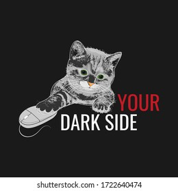 Vector Unisex t shirt print with funny cat, computer mouse, slogan Your dark side. 3d realistic shirt template. Mascot pet on black background. Space retro poster with kitty. Vector illustration