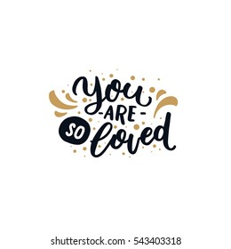 Vector valentines day card, Black and gold. Typography poster with handdrawn text and graphic elements. Doodle letters isolated on white background. You are loved