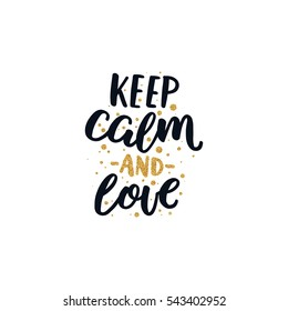 Vector Valentines Day text with glitter elements. Shine hand drawn letters, Black and gold. Keep calm and love. Romantic quote for design greeting cards, photo overlays, holiday invitations.