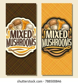 Vector vertical banners for Mushrooms, cut sign with edible honey agaric, wild porcini mushroom, forest chanterelle, fresh champignon, veg mix label with text mixed mushrooms for vegan grocery store.