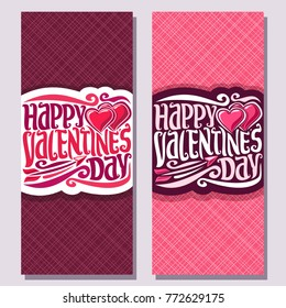 Vector vertical banners for St. Valentine's Day, greeting cards with two pink hearts and flying arrow, original handwritten font for text happy valentines day, cut paper for romantic valentine holiday