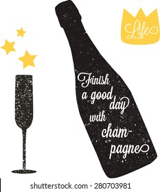 Vector vintage champagne bottle silhouette with motivational phrase. Champagne glass silhouette.