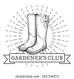 Vector vintage emblem. Gardeners club. Rain boots hand drawn object.