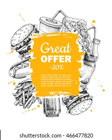 Vector vintage fast food special offer. Hand drawn junk food frame illustration. Soda, hot dog, pizza,  burger and french fries drawing. Great for label, menu, poster, banner, voucher, coupon