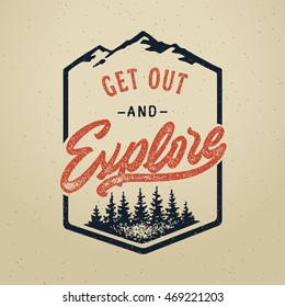 "Vector vintage hand draw quote design with calligraphy elements. ""Get out and explore"" poster. Distressed effect old style"