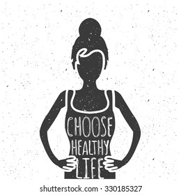 Vector vintage illustration. Woman body silhouette and text - choose healthy life. Perfect motivational and inspirational poster for fitness gyms and health journals. T-shirt print, home decoration