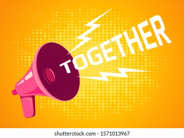 Vector vintage poster with retro pink megaphone on yellow background. Retro megaphone with together text on yellow background.