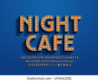 Vector vintage style Sign Night Cafe.  Bright Lamp Font. Retro light bulb Alphabet Letters, Numbers and Symbols.