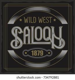 Vector vintage typeface. Saloon text. Vintage badge.