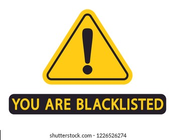 Vector warning sign with information about adding in black list, inscription you are blacklisted, web banner ban illustration