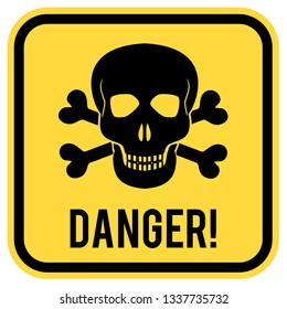 Vector warning yellow road sign with skull and crossed bones - symbols of lethal danger