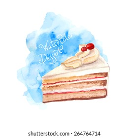 vector watercolor cake, piece of cake.   It can be used for card, postcard, cover, invitation, wedding card, mothers day card, birthday card, menu, recipe