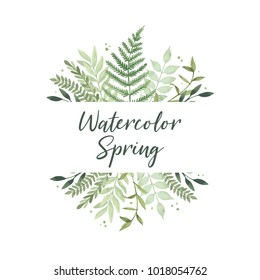 Vector watercolor illustration. Spring is coming. Botanical frame with green leaves, branches and herbs. Floral Design elements. Perfect for invitations, greeting cards, prints, posters, packing