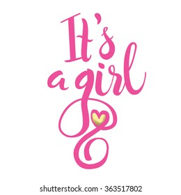 Vector watercolor pink sticker with gold foil. Calligraphy lettering Its a girl