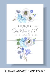 Vector wedding invitation with blue hydrangea and anemone flowers on white. Will you be my bridesmaid card. Romantic floral design. Can be used for natural cosmetics, greeting card, summer background