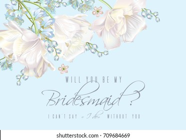 Vector wedding invitation with white tulip flowers on blue background. Will you be my bridesmaid card