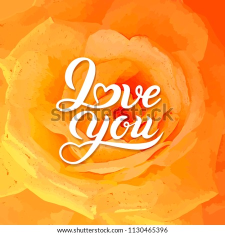 f8e85a74e1cb1 Vector white lettering text illustration I love you on blossoming yellow  rose background. Flower of