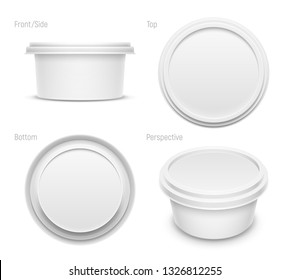 Vector white round container for butter, melted cheese or margarine spread. Top, bottom, front and perspective views isolated on white background. Packaging mockup illustration.