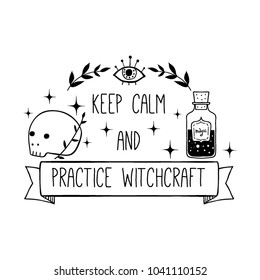 Vector witch magic design print with text. Hand drawn, doodle, sketch magician illustration. Witchcraft symbols:  potion, eyes, scull. Perfect for tattoo, textile, cards, mystery